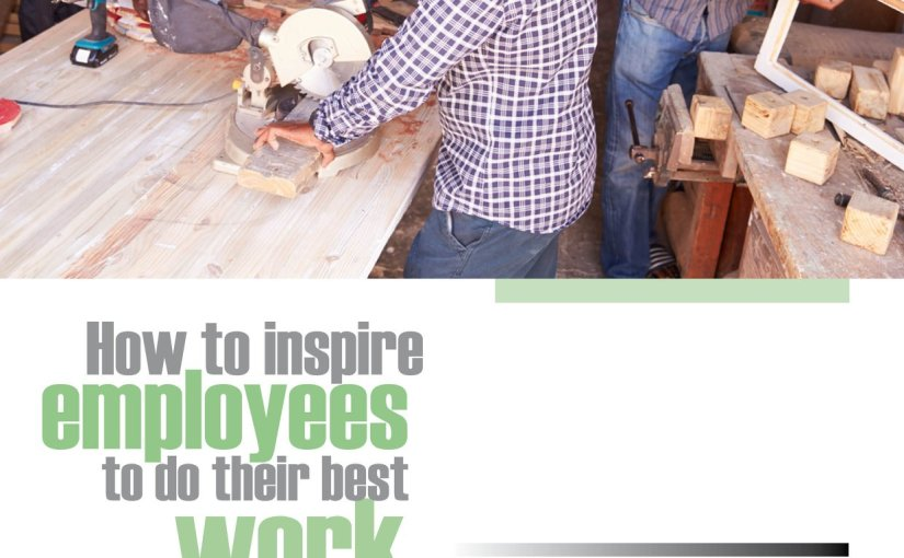 How to inspire employees to do their bestwork