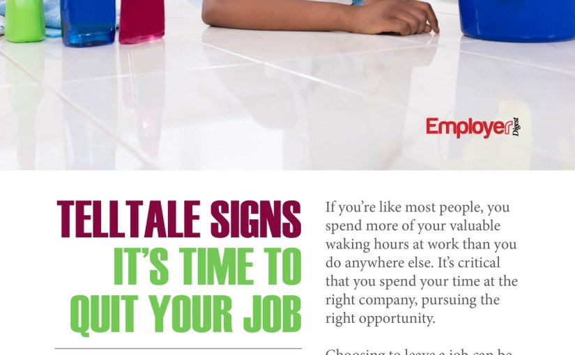 Telltale Signs It's Time To Quit YourJob